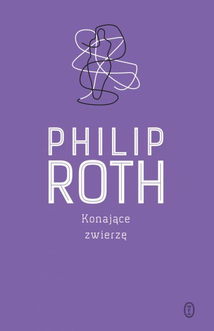 Konające zwierzę - Philip Roth | okładka