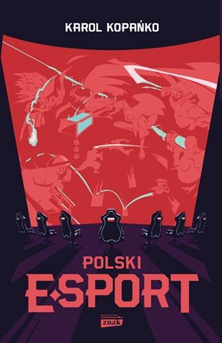 Polski e-sport - Kopańko Karol   okładka