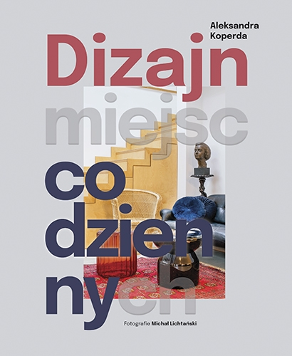 Dizajn miejsc codziennych  - Aleksandra Koperda | okładka