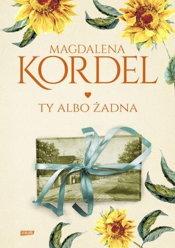 Ty albo żadna  - Magdalena Kordel | okładka