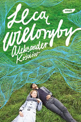 Lecą wieloryby - Aleksander Kościów   | okładka