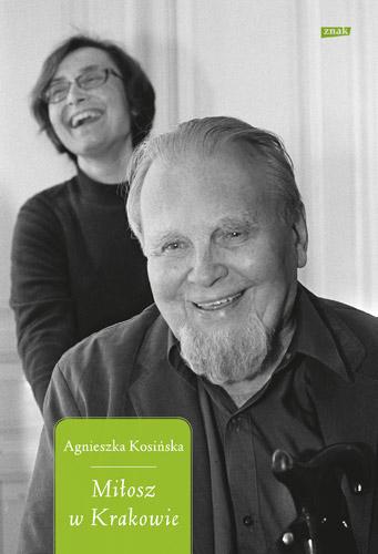 Miłosz w Krakowie - Agnieszka Kosińska | okładka