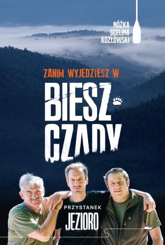 Zanim wyjedziesz w Bieszczady. Przystanek jezioro - Nóżka Kazimierz, Scelina Marcin, Kozłowski Maciej   okładka