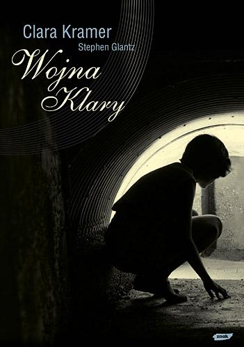 Wojna Klary - Clara Kramer, Stephen Glantz   | okładka