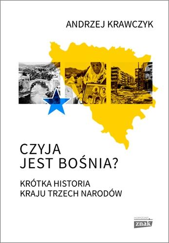 Czyja jest Bośnia? - Krawczyk  Andrzej | okładka