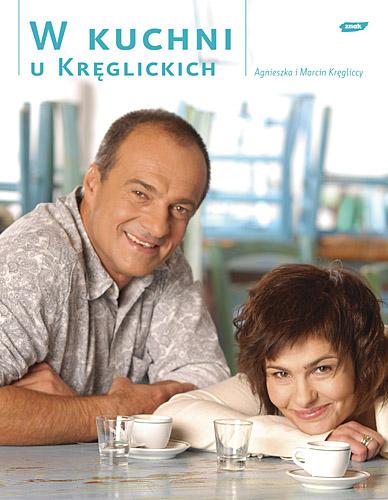 W kuchni u Kręglickich - Agnieszka Kręglicka, Marcin Kręglicki  | okładka