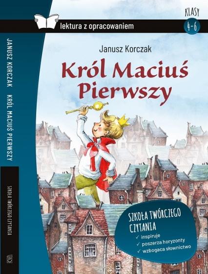Król Maciuś Pierwszy Lektura z opracowaniem - Janusz Korczak | okładka