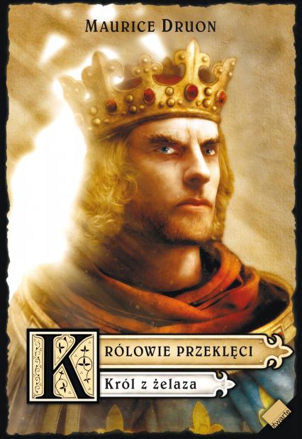 Królowie przeklęci. Król z żelaza - Maurice Druon  | okładka