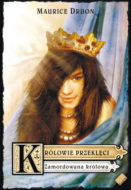 Królowie przeklęci. Zamordowana królowa - Maurice Druon  | okładka
