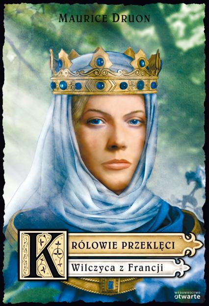 Królowie przeklęci. Wilczyca z Francji - Maurice Druon  | okładka