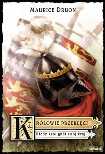 Królowie przeklęci. Kiedy król gubi swój kraj - Maurice Druon  | okładka