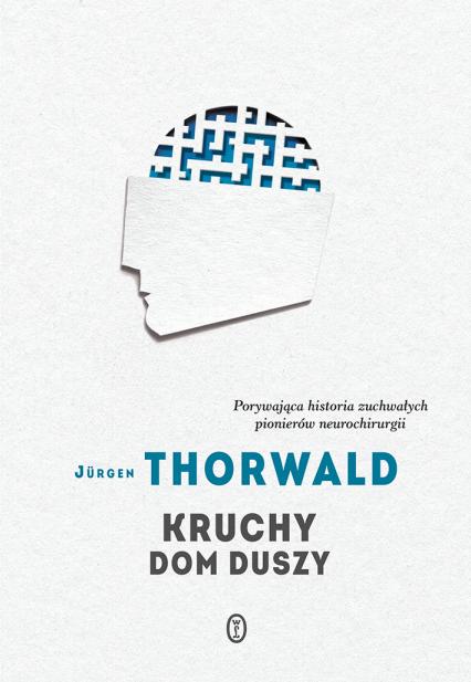 Kruchy dom duszy - Jürgen Thorwald | okładka