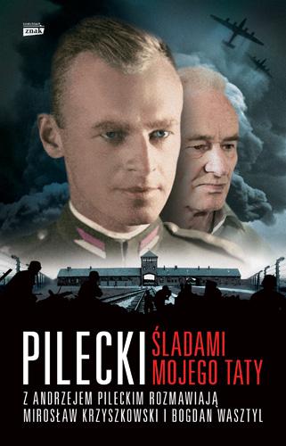 Pilecki. Śladami mojego taty - Mirosław Krzyszkowski, Bogdan Wasztyl | okładka
