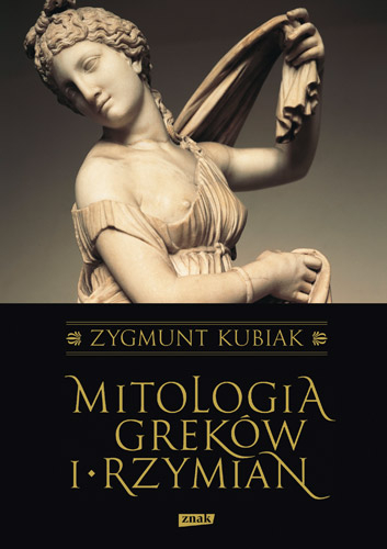 Mitologia Greków i Rzymian - Zygmunt Kubiak | okładka