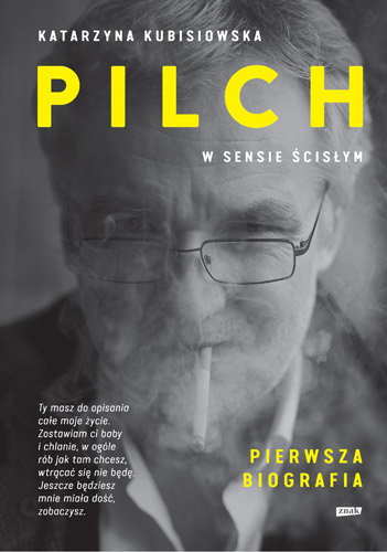 Pilch w sensie ścisłym. Biografia - Katarzyna Kubisiowska | okładka