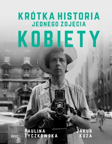 Krótka historia jednego zdjęcia. Kobiety - Paulina Tyczkowska, Jakub Kuza | okładka