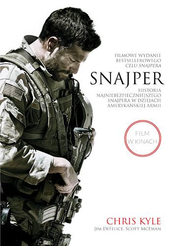 Snajper. Historia najniebezpieczniejszego snajpera w dziejach amerykańskiej armii. Wydanie filmowe - Chris Kyle, Scott McEwen, Jim DeFelice  | okładka