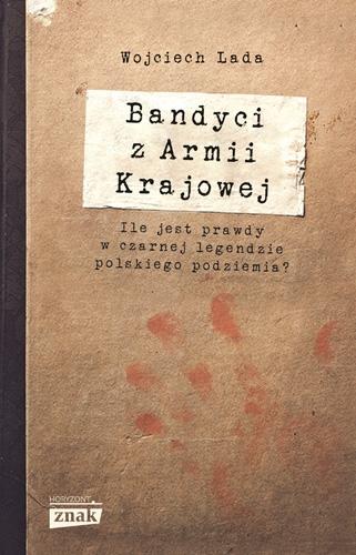 Bandyci z Armii Krajowej - Wojciech Lada | okładka