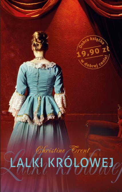 Lalki królowej - Christine Trent  | okładka