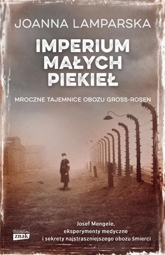 Imperium małych piekieł. Mroczne tajemnice obozu Gross-Rosen - Joanna Lamparska | okładka