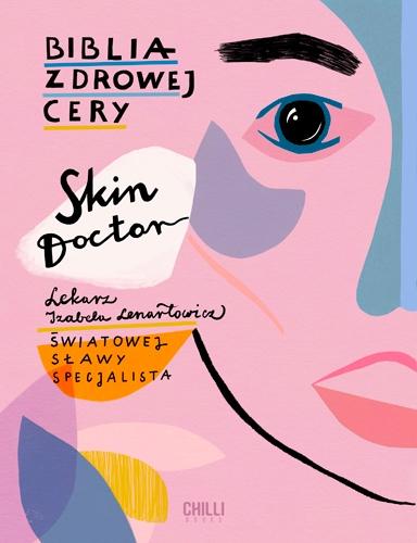 Skin Doctor. Biblia zdrowej cery - Izabela Lenartowicz  | okładka