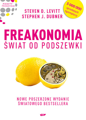 Freakonomia. Świat od podszewki - Steven D.  Levitt, Stephen J. Dubner   | okładka