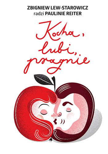 Kocha, lubi, pragnie - Zbigniew Lew-Starowicz | okładka