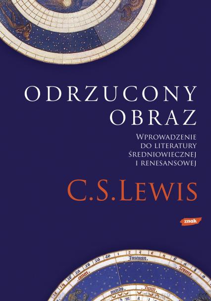 Odrzucony obraz. Wprowadzenie do literatury średniowiecznej i renesansowej - Clive Staples Lewis  | okładka