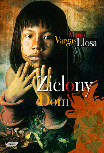 Zielony Dom - Mario Vargas Llosa  | okładka
