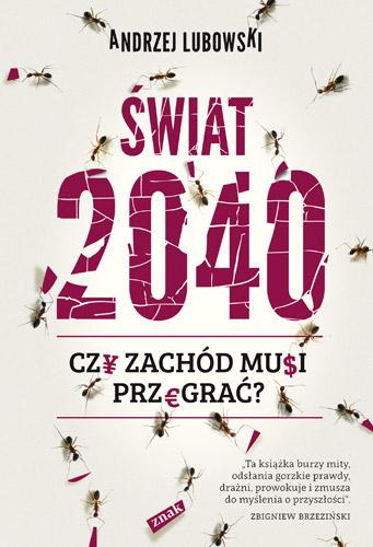 Świat 2040. Czy Zachód musi przegrać?
