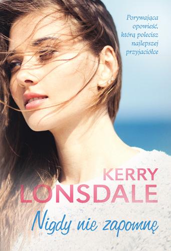 Nigdy nie zapomnę - Kerry Lonsdale | okładka