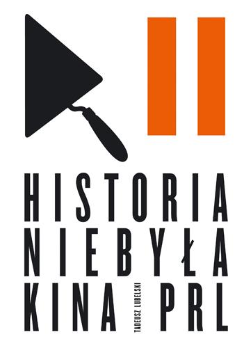 Historia niebyła kina PRL - Tadeusz Lubelski  | okładka