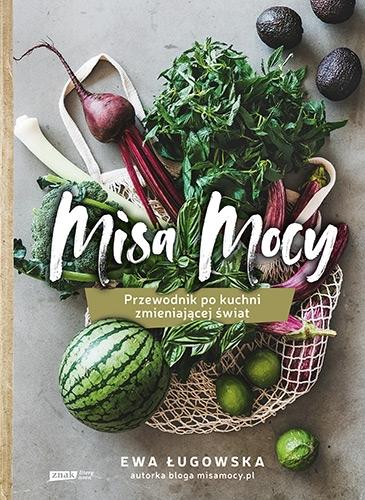 Misa Mocy. Przewodnik po kuchni zmieniającej świat - Ługowska Ewa | okładka
