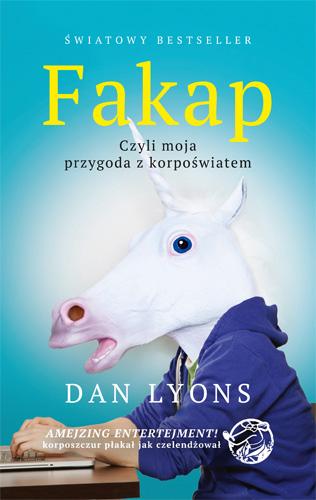 Fakap. Moja przygoda z korpoświatem - Dan Lyons | okładka