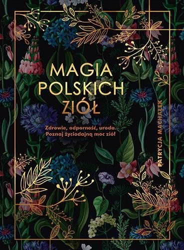 Magia polskich ziół - Machałek Patrycja | okładka