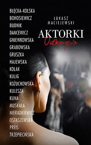 Aktorki. Odkrycia - Łukasz Maciejewski | okładka