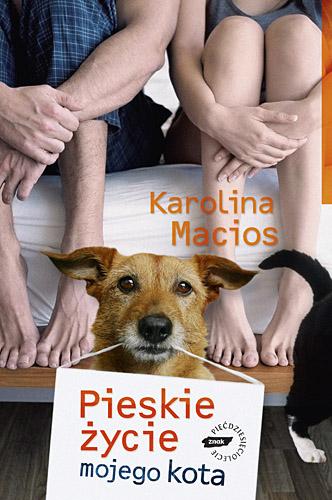 Pieskie życie mojego kota  - Karolina Macios  | okładka