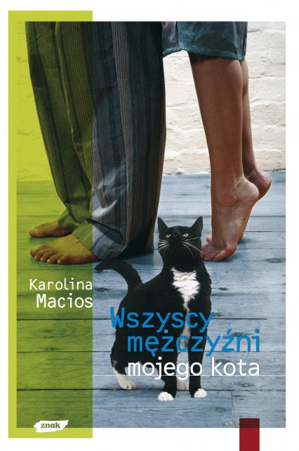 Wszyscy mężczyźni mojego kota - Karolina Macios  | okładka