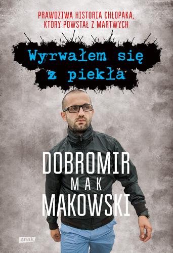 Wyrwałem się z piekła - Dobromir Makowski | okładka