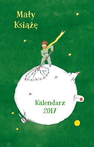Mały Książę. Kalendarz 2017 - Antoine de Saint-Exupéry  | okładka