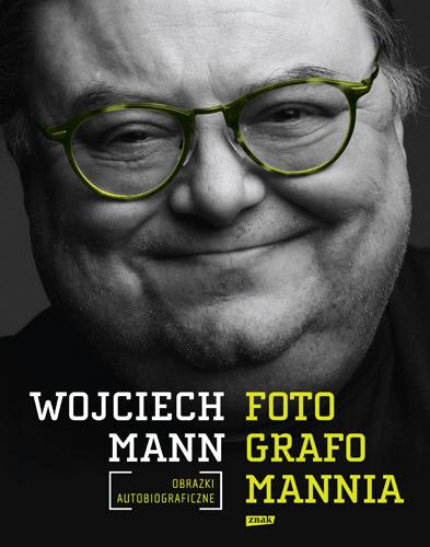 Fotografomannia. Obrazki autobiograficzne - Wojciech Mann | okładka