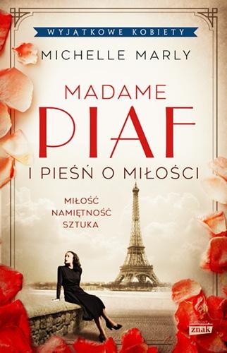 Madame Piaf i pieśń o miłości  - Michelle Marly   okładka