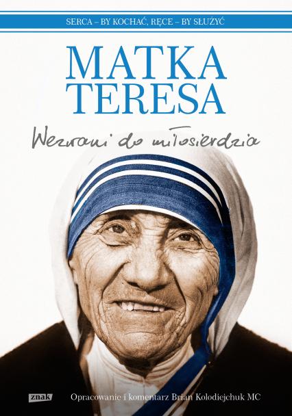 Wezwani do miłosierdzia - Matka Teresa | okładka