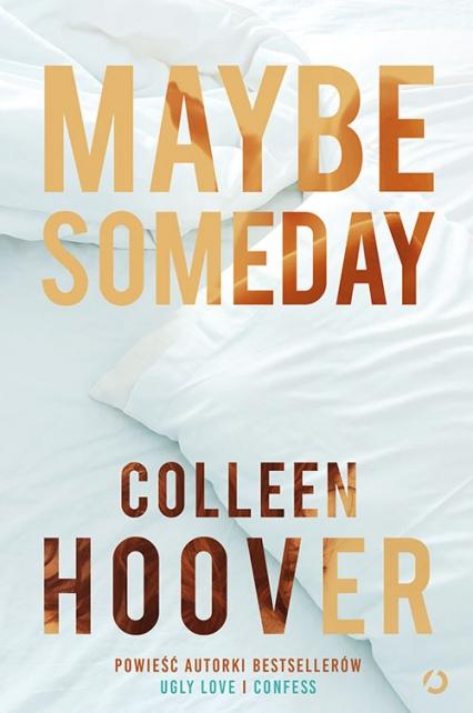 Maybe Someday [nowe wydanie] - Colleen Hoover | okładka