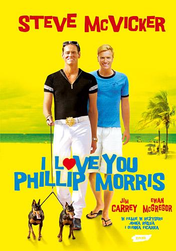 I love you Phillip Morris. Prawdziwa historia przekrętów, miłości i ucieczek z więzienia - Steve McVicker  | okładka
