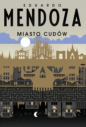 Miasto cudów - Eduardo Mendoza | okładka