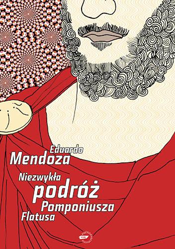Niezwykła podróż Pomponiusza Flatusa - Eduardo Mendoza  | okładka