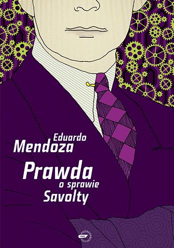 Prawda o sprawie Savolty - Eduardo Mendoza  | okładka