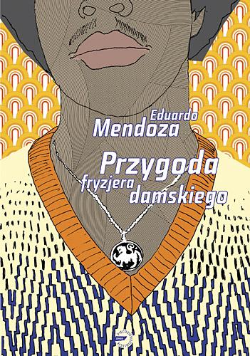 Przygoda fryzjera damskiego  - Eduardo Mendoza  | okładka