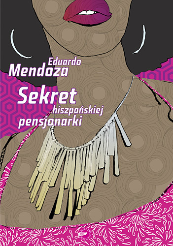 Sekret hiszpańskiej pensjonarki - Eduardo Mendoza  | okładka